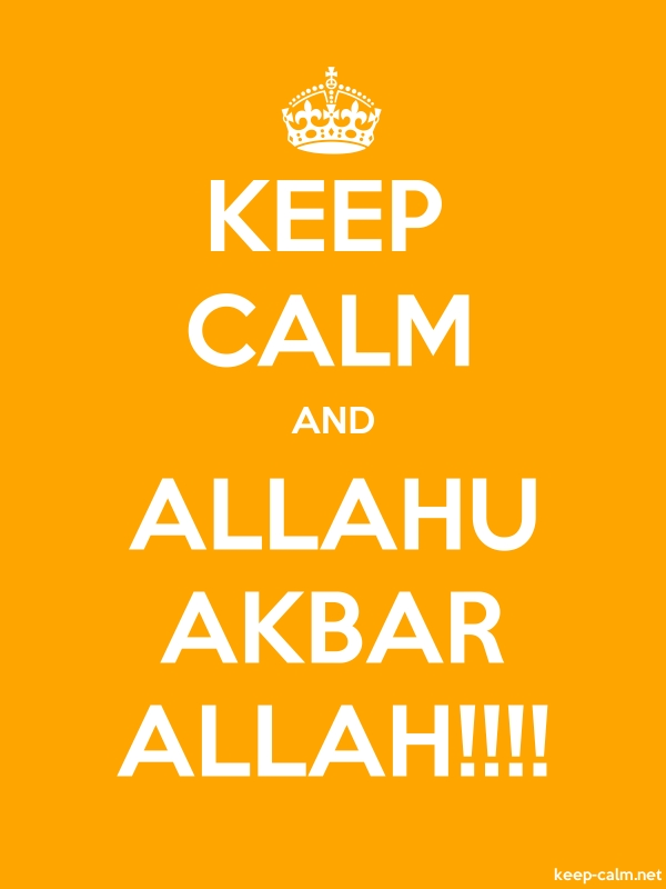 KEEP CALM AND ALLAHU AKBAR ALLAH!!!! - white/orange - Default (600x800)