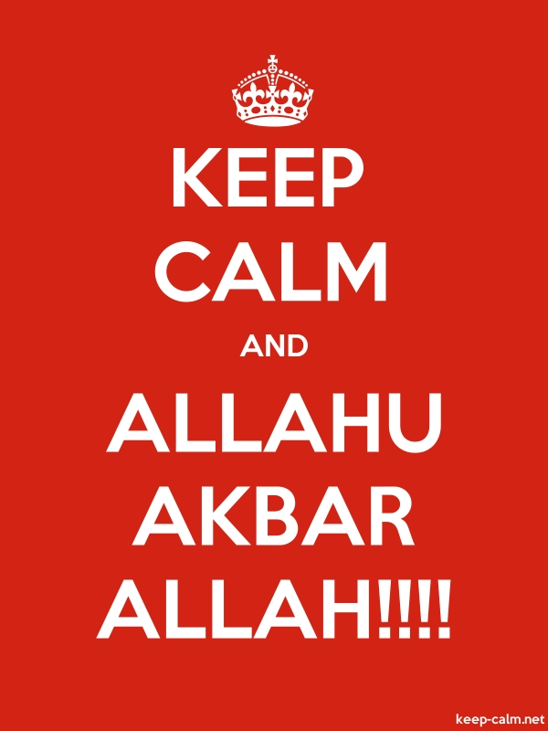 KEEP CALM AND ALLAHU AKBAR ALLAH!!!! - white/red - Default (600x800)