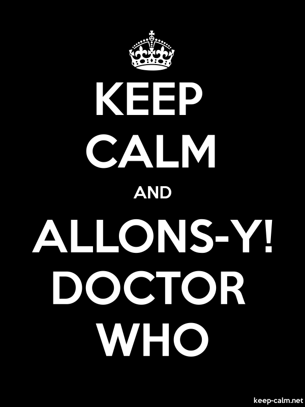 KEEP CALM AND ALLONS-Y! DOCTOR WHO - white/black - Default (600x800)