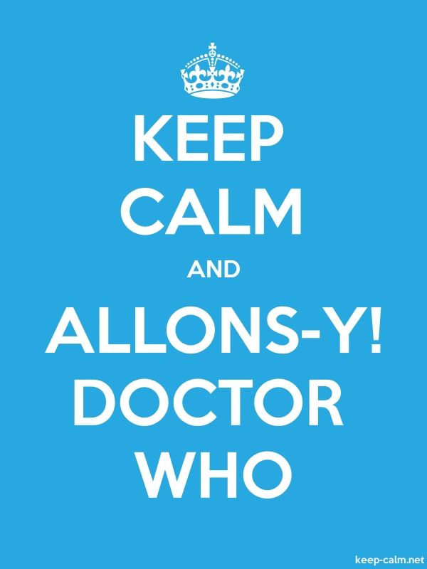 KEEP CALM AND ALLONS-Y! DOCTOR WHO - white/blue - Default (600x800)