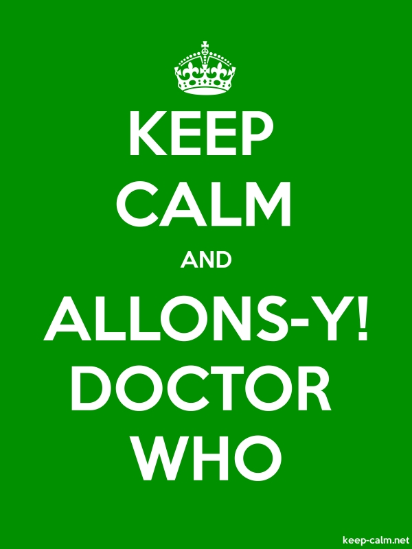KEEP CALM AND ALLONS-Y! DOCTOR WHO - white/green - Default (600x800)