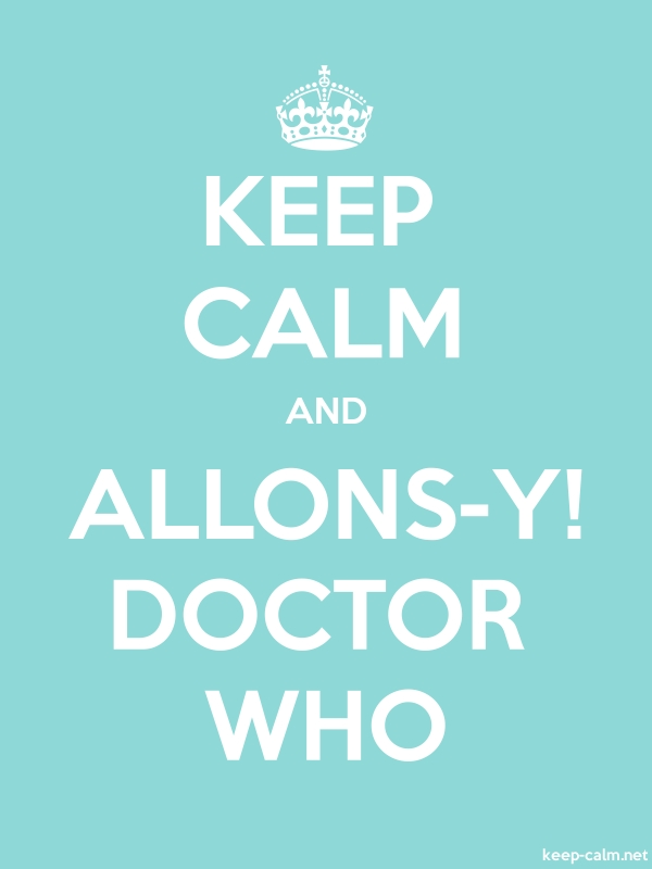 KEEP CALM AND ALLONS-Y! DOCTOR WHO - white/lightblue - Default (600x800)