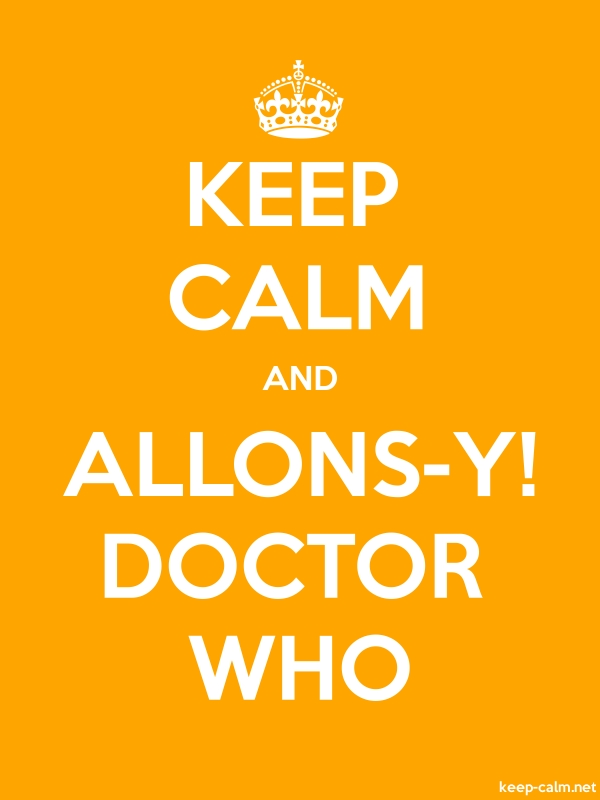 KEEP CALM AND ALLONS-Y! DOCTOR WHO - white/orange - Default (600x800)