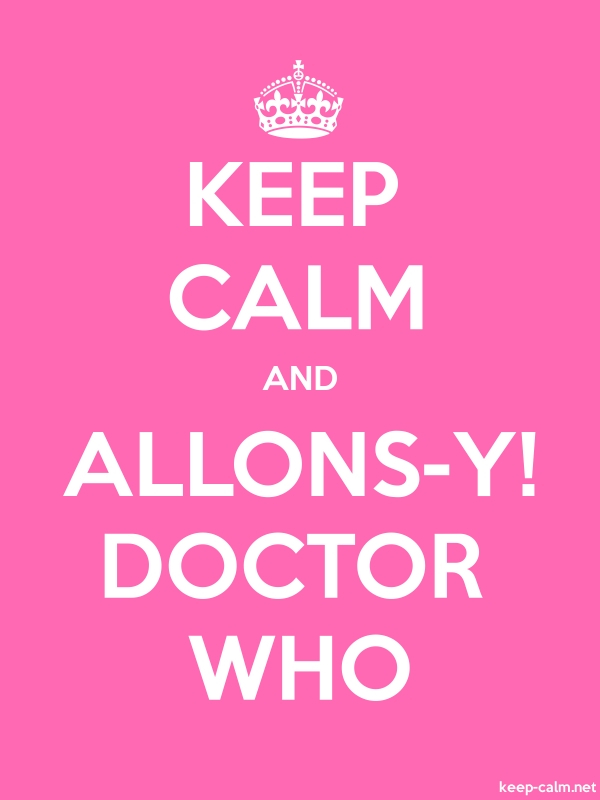 KEEP CALM AND ALLONS-Y! DOCTOR WHO - white/pink - Default (600x800)