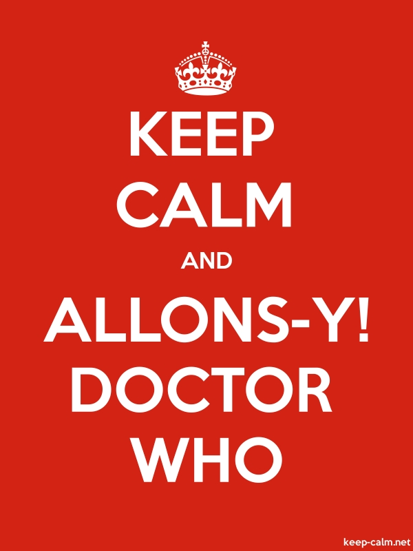 KEEP CALM AND ALLONS-Y! DOCTOR WHO - white/red - Default (600x800)