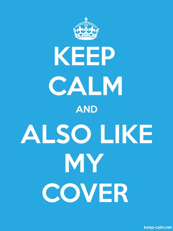 KEEP CALM AND ALSO LIKE MY COVER - white/blue - Default (600x800)