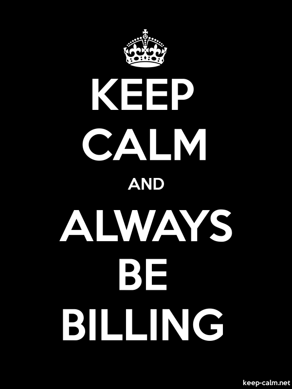 KEEP CALM AND ALWAYS BE BILLING - white/black - Default (600x800)