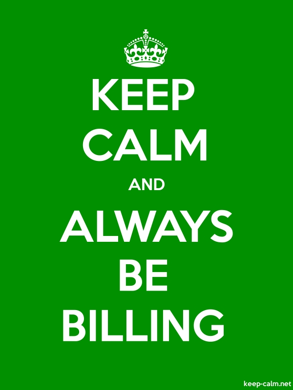 KEEP CALM AND ALWAYS BE BILLING - white/green - Default (600x800)