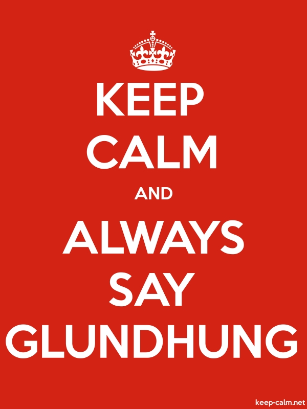 KEEP CALM AND ALWAYS SAY GLUNDHUNG - white/red - Default (600x800)