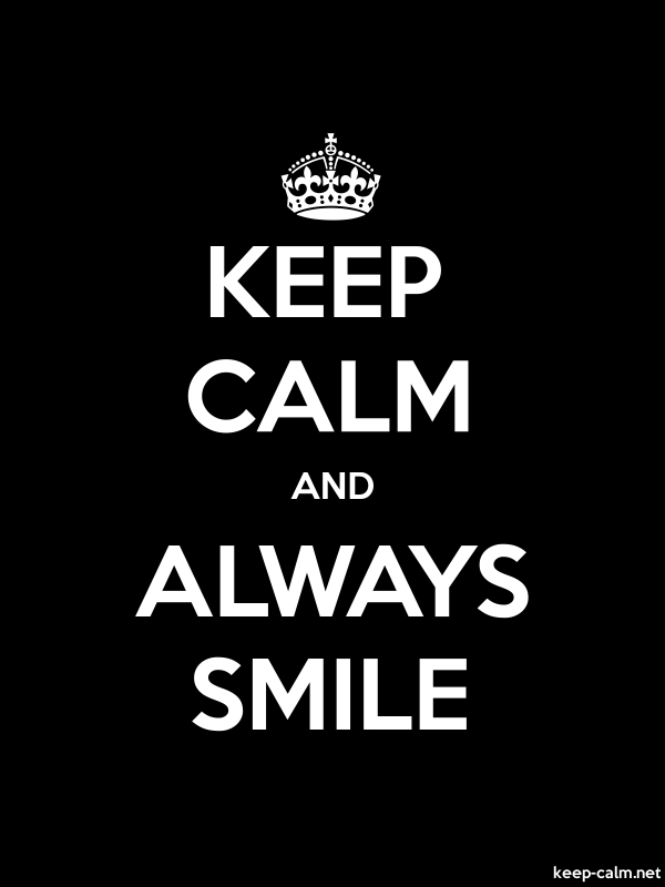KEEP CALM AND ALWAYS SMILE - white/black - Default (600x800)