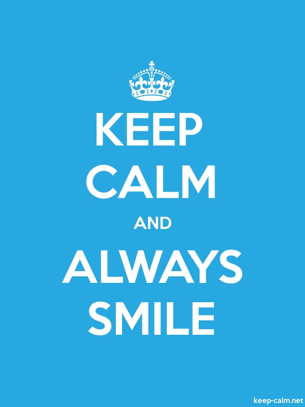 KEEP CALM AND ALWAYS SMILE - white/blue - Default (600x800)