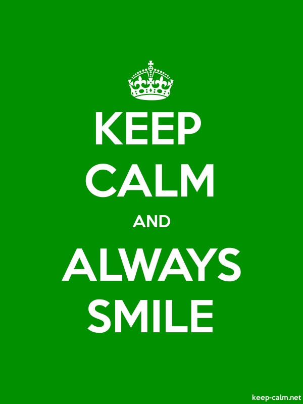 KEEP CALM AND ALWAYS SMILE - white/green - Default (600x800)