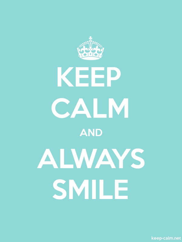 KEEP CALM AND ALWAYS SMILE - white/lightblue - Default (600x800)