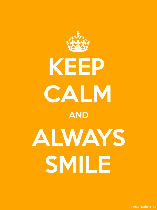 KEEP CALM AND ALWAYS SMILE - white/orange - Default (600x800)