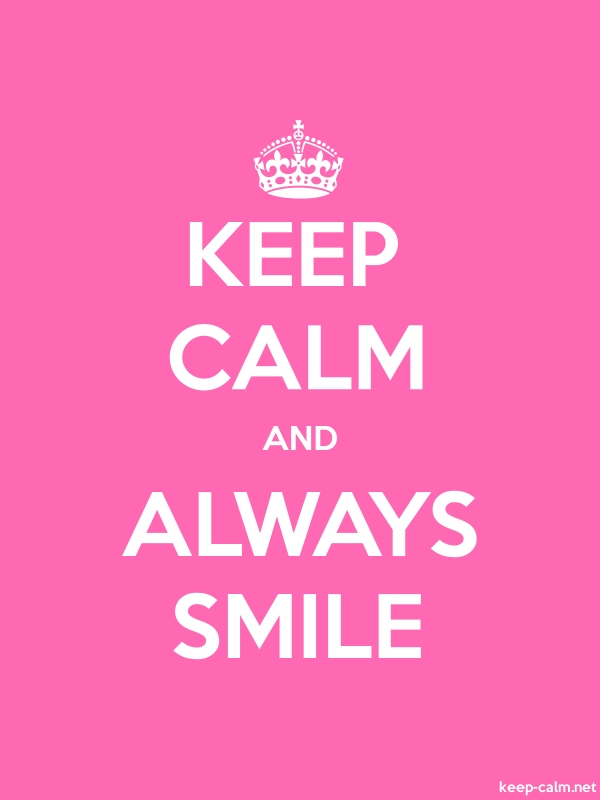 KEEP CALM AND ALWAYS SMILE - white/pink - Default (600x800)