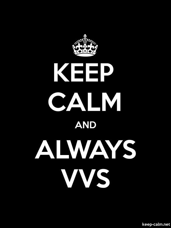 KEEP CALM AND ALWAYS VVS - white/black - Default (600x800)