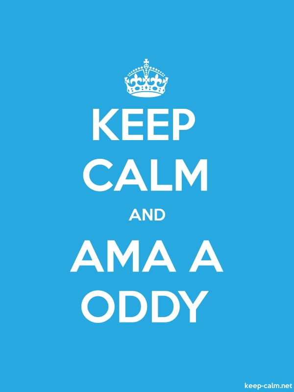 KEEP CALM AND AMA A ODDY - white/blue - Default (600x800)