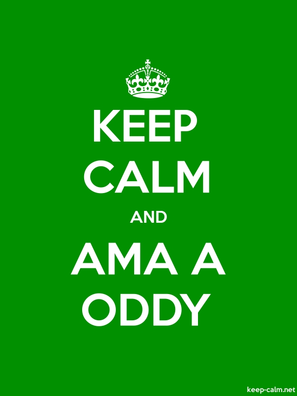 KEEP CALM AND AMA A ODDY - white/green - Default (600x800)
