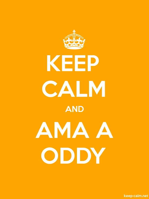 KEEP CALM AND AMA A ODDY - white/orange - Default (600x800)