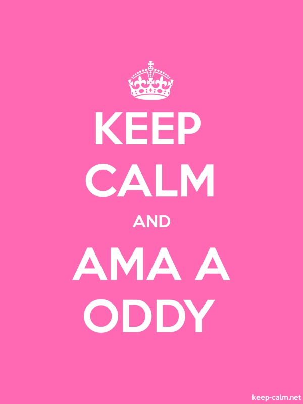 KEEP CALM AND AMA A ODDY - white/pink - Default (600x800)