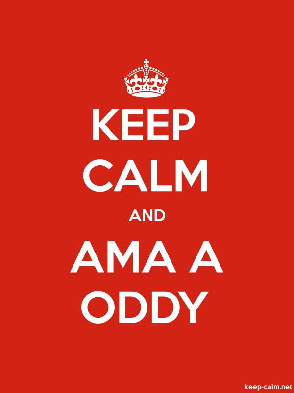 KEEP CALM AND AMA A ODDY - white/red - Default (600x800)
