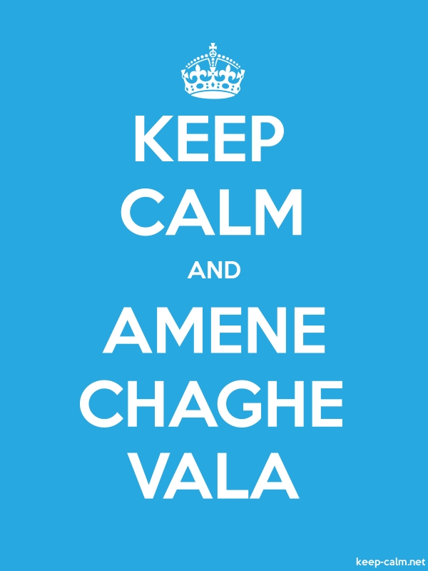 KEEP CALM AND AMENE CHAGHE VALA - white/blue - Default (600x800)