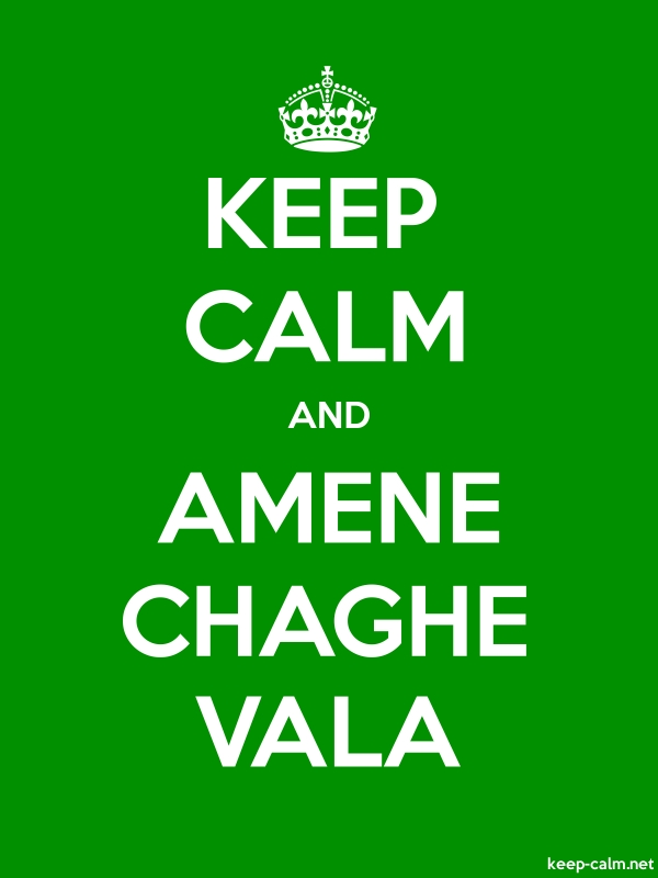 KEEP CALM AND AMENE CHAGHE VALA - white/green - Default (600x800)