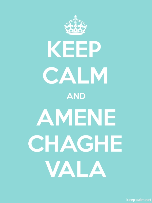 KEEP CALM AND AMENE CHAGHE VALA - white/lightblue - Default (600x800)