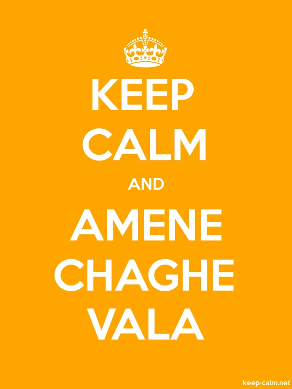 KEEP CALM AND AMENE CHAGHE VALA - white/orange - Default (600x800)