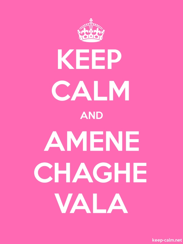 KEEP CALM AND AMENE CHAGHE VALA - white/pink - Default (600x800)