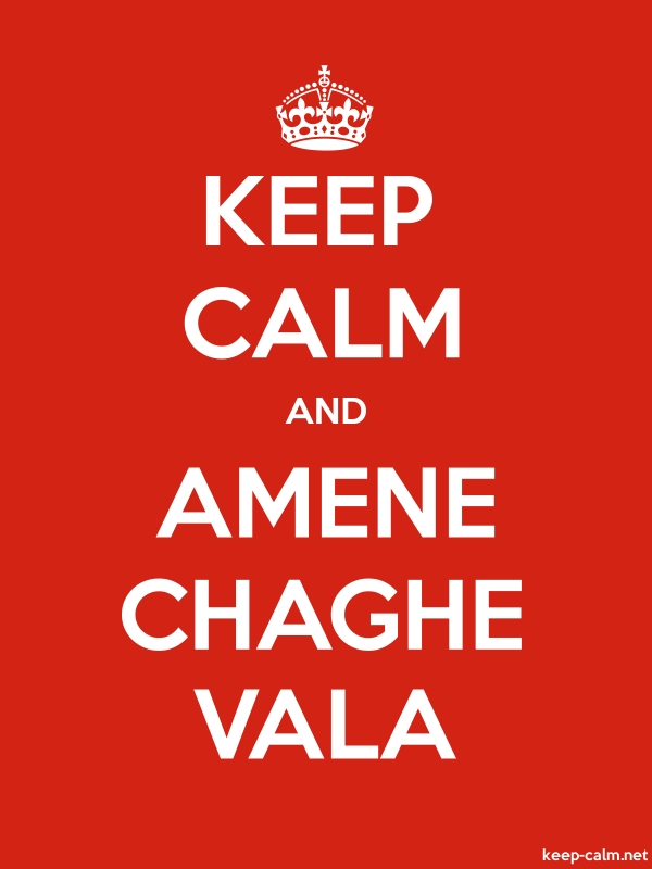KEEP CALM AND AMENE CHAGHE VALA - white/red - Default (600x800)
