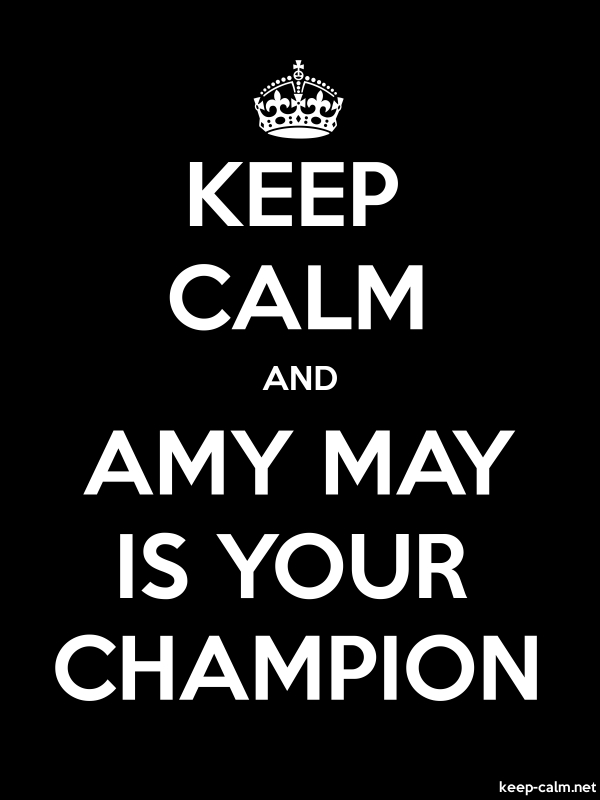 KEEP CALM AND AMY MAY IS YOUR CHAMPION - white/black - Default (600x800)