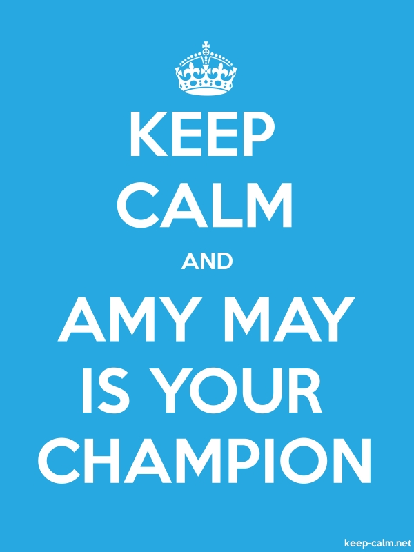 KEEP CALM AND AMY MAY IS YOUR CHAMPION - white/blue - Default (600x800)