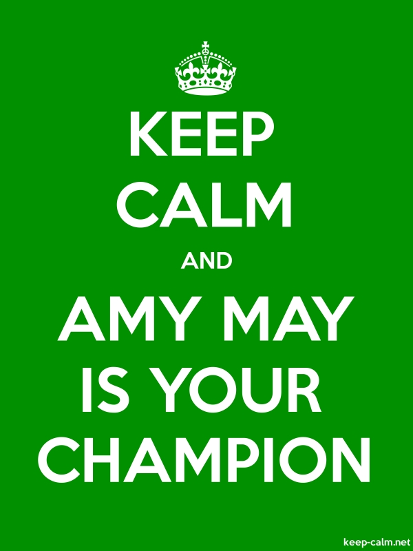 KEEP CALM AND AMY MAY IS YOUR CHAMPION - white/green - Default (600x800)