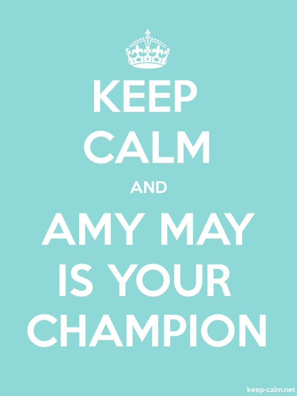 KEEP CALM AND AMY MAY IS YOUR CHAMPION - white/lightblue - Default (600x800)