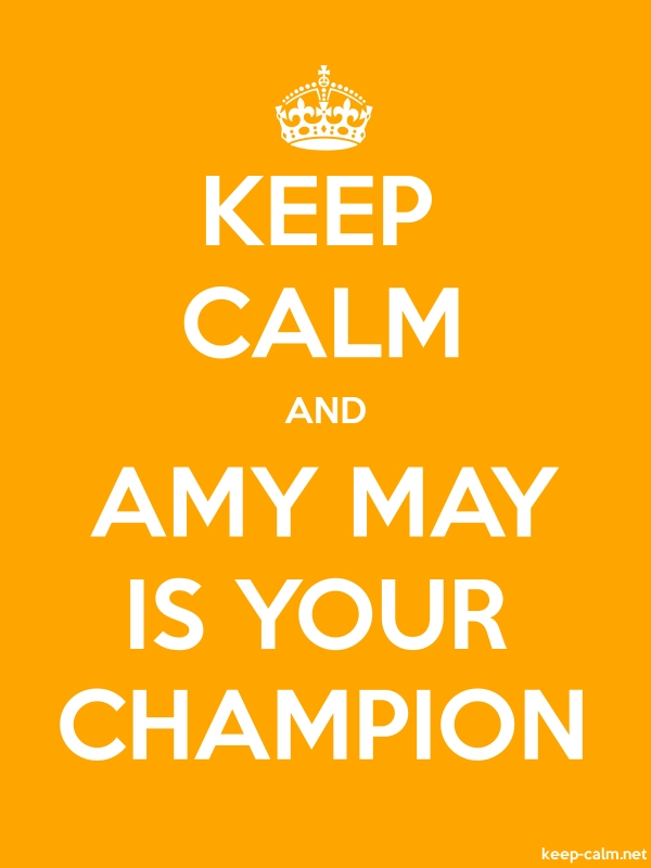 KEEP CALM AND AMY MAY IS YOUR CHAMPION - white/orange - Default (600x800)