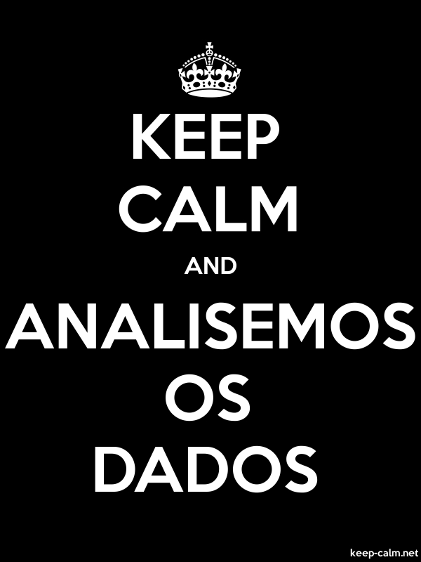 KEEP CALM AND ANALISEMOS OS DADOS - white/black - Default (600x800)