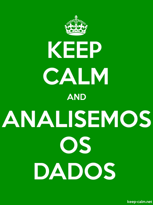 KEEP CALM AND ANALISEMOS OS DADOS - white/green - Default (600x800)