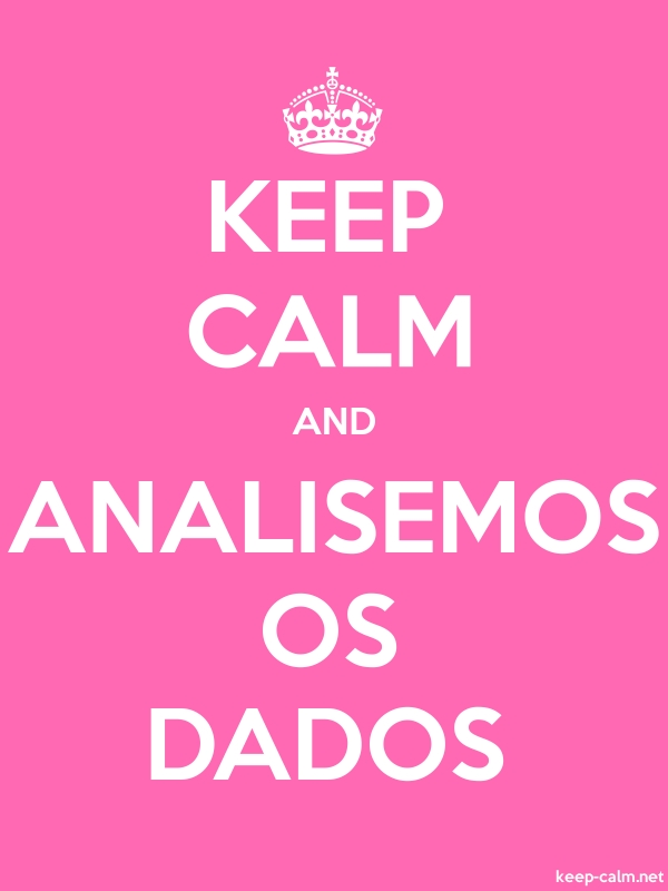 KEEP CALM AND ANALISEMOS OS DADOS - white/pink - Default (600x800)