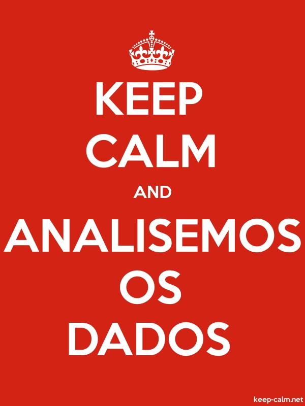 KEEP CALM AND ANALISEMOS OS DADOS - white/red - Default (600x800)