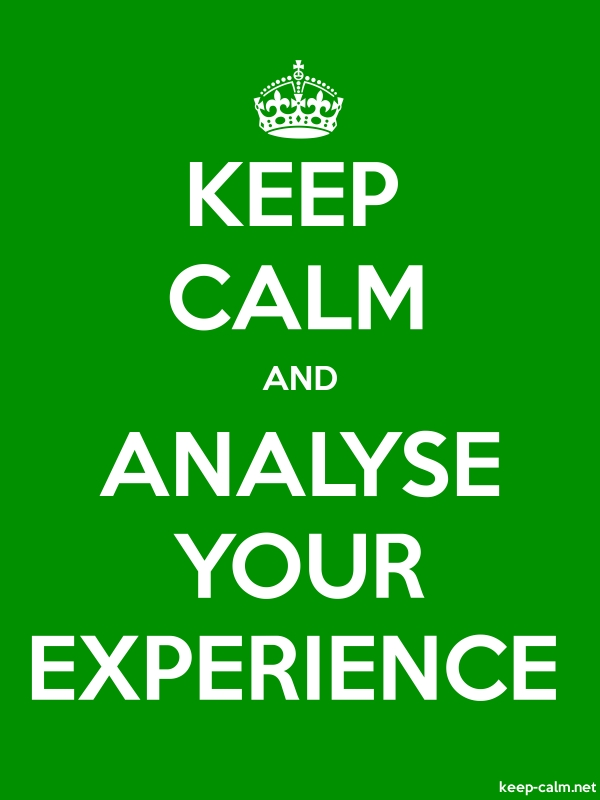 KEEP CALM AND ANALYSE YOUR EXPERIENCE - white/green - Default (600x800)