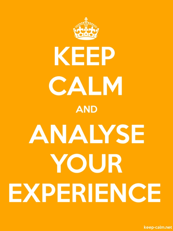 KEEP CALM AND ANALYSE YOUR EXPERIENCE - white/orange - Default (600x800)