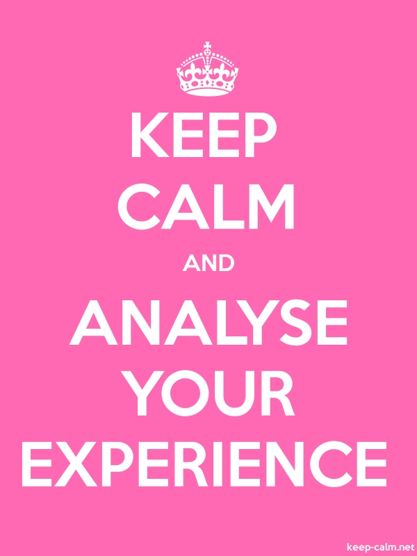 KEEP CALM AND ANALYSE YOUR EXPERIENCE - white/pink - Default (600x800)