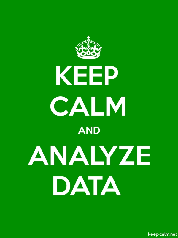 KEEP CALM AND ANALYZE DATA - white/green - Default (600x800)