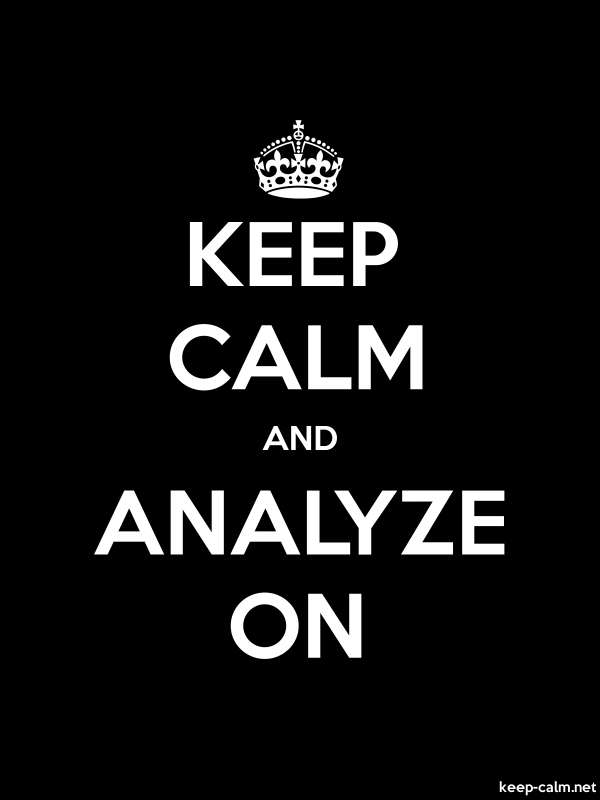 KEEP CALM AND ANALYZE ON - white/black - Default (600x800)