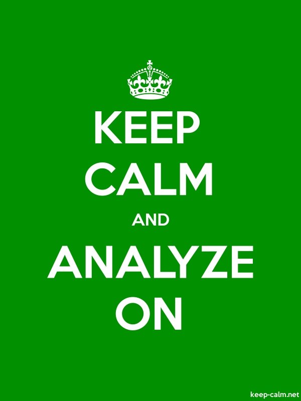 KEEP CALM AND ANALYZE ON - white/green - Default (600x800)