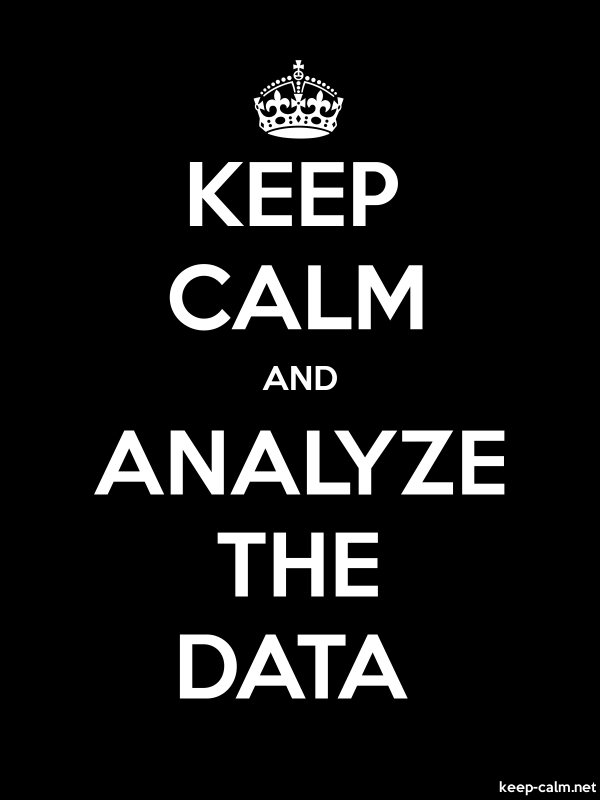 KEEP CALM AND ANALYZE THE DATA - white/black - Default (600x800)