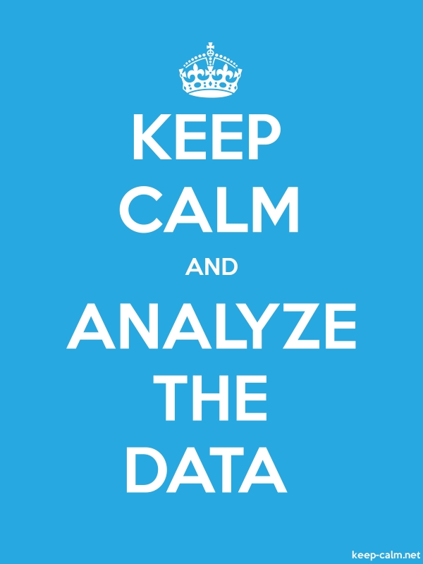 KEEP CALM AND ANALYZE THE DATA - white/blue - Default (600x800)