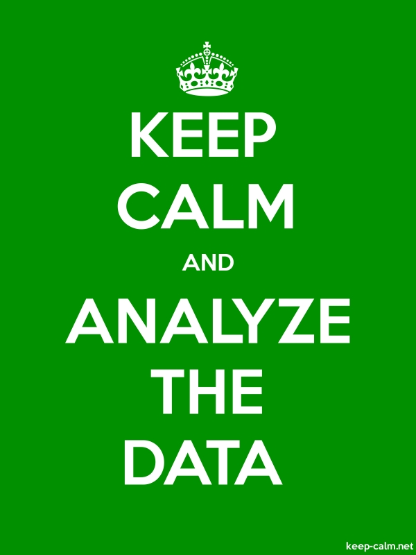 KEEP CALM AND ANALYZE THE DATA - white/green - Default (600x800)
