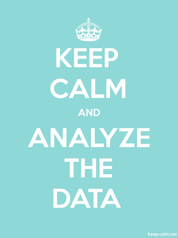 KEEP CALM AND ANALYZE THE DATA - white/lightblue - Default (600x800)